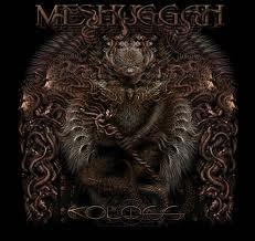 meshuggah's Koloss