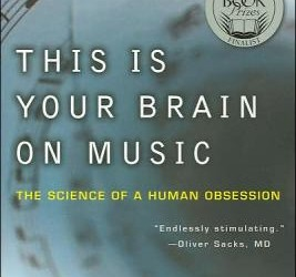 All In My Head: A Review of Daniel J. Levitin's This Is Your Brain On Music