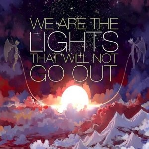 we are the lights that will not go out