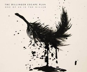 The Dillinger Escape Plan – One Of Us Is The Killer (Sumerian/Party Smasher)