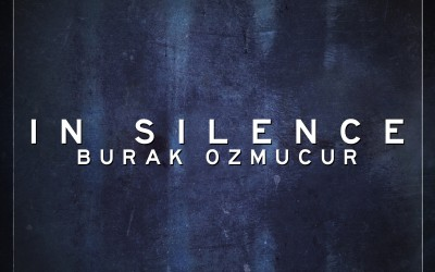 EP Review: Burak Ozmucur's In Silence