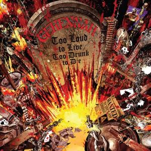 Gehennah - Too Loud To Live, Too Drunk To Die (Metal Blade)
