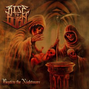 Rise To Burn - Baptize the Nightmare